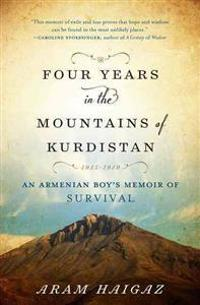 Four Years in the Mountains of Kurdistan: An Armenian Boyas Memoir of Survival