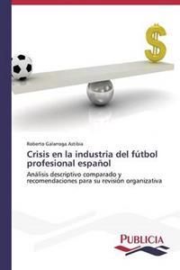 Crisis En La Industria del Futbol Profesional Espanol