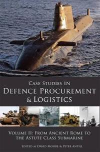 Case Studies in Defence Procurement Volume II