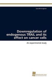 Downregulation of Endogenous Trail and Its Effect on Cancer Cells