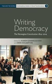 Writing Democracy: The Norwegian Constitution 1814-2014