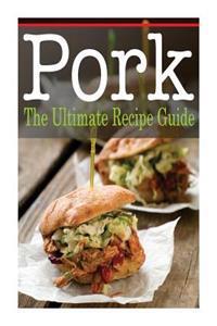 Pork: The Ultimate Recipe Guide
