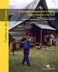 Les Dynamiques Religieuses Dans Le Pacifique / Religious Dynamics in the Pacific: Formes Et Figures Contemporaines de la Spiritualité Océanienne / Con
