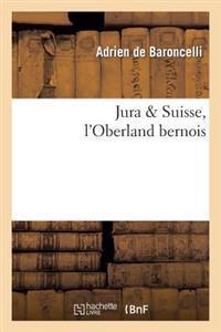Jura Suisse, L'Oberland Bernois