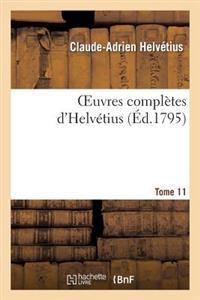 Oeuvres Compl tes d'Helv tius. T. 11