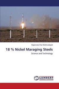 18 % Nickel Maraging Steels