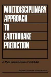 Multidisciplinary Approach to Earthquake Prediction