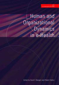 Human and Organizational Dynamics in E-health Book With Cd-rom