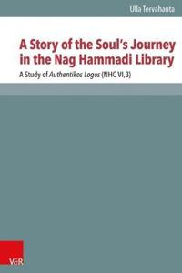 A Story of the Souls Journey in the Nag Hammadi Library