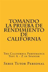 Tomando La Prueba de Rendimiento de California: The California Perfomance Test a - Z in Spanish