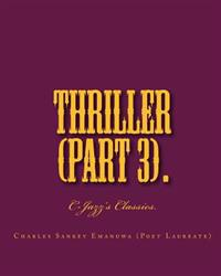 Thriller (Part 3).: C-Jazz's Classics.