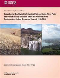 Groundwater Quality in the Columbia Plateau Snake River Plain, and Oahu Basaltic-Rock and Basin-Fill Aquifers in the Northwestern United States and Ha