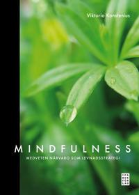 Mindfulness : medveten närvaro som levnadsstrategi