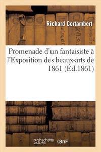 Promenade d'Un Fantaisiste   l'Exposition Des Beaux-Arts de 1861