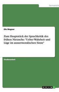 Zum Hauptstuck Der Sprachkritik Des Fruhen Nietzsche