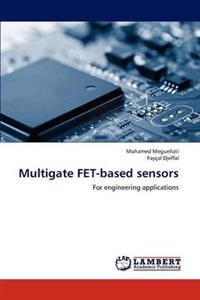 Multigate Fet-Based Sensors
