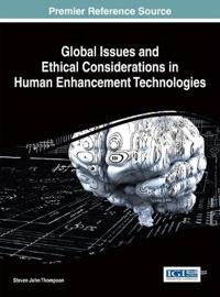 Global Issues and Ethical Considerations in Human Enhancement Technologies