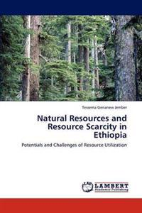 Natural Resources and Resource Scarcity in Ethiopia