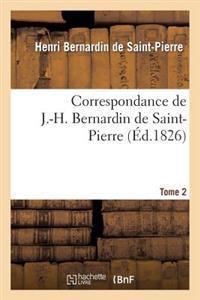 Correspondance de J.-H. Bernardin de Saint-Pierre. T. 2