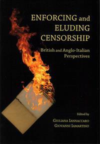Enforcing and Eluding Censorship: British and Anglo-Italian Perspectives