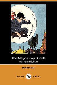 The Magic Soap Bubble (Illustrated Edition) (Dodo Press)