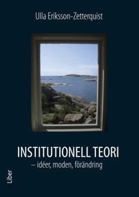 Institutionell teori - idéer, moden, förändring