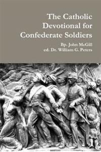 The Catholic Devotional for Confederate Soldiers