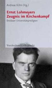 Ernst Lohmeyers Zeugnis Im Kirchenkampf