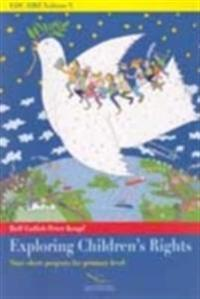Exploring Children's Rights - Nine Short Projects for Primary Level (2007) - Edc/Hre (Volume V)