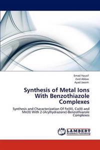 Synthesis of Metal Ions with Benzothiazole Complexes