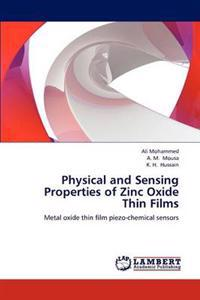 Physical and Sensing Properties of Zinc Oxide Thin Films