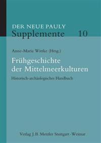 Frühgeschichte Der Mittelmeerkulturen: Historisch-Archäologisches Handbuch