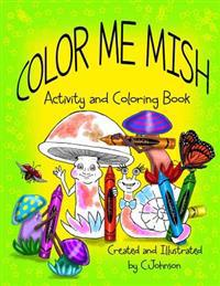 Color Me Mish: Mish and Friends Coloring Book