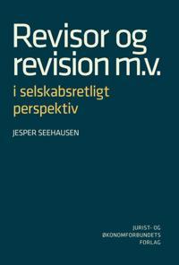 Revisor og revision m.v. i selskabsretligt perspektiv