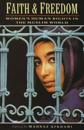 Faith and Freedom: Women's Human Rights in the Muslim World