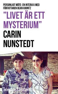 """""""Livet är ett mysterium"""" : Personligt möte: En intervju med författaren Dean Koontz"""