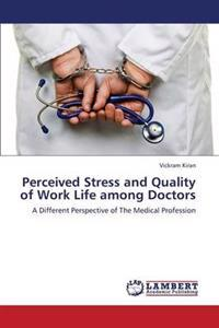 Perceived Stress and Quality of Work Life Among Doctors