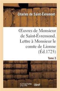 Oeuvres de Monsieur de Saint-A0/00vremond. Tome 3 Lettre a Monsieur Le Comte de Lionne