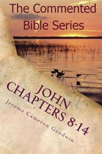 John Chapters 8-14: Keep on Doing This in Remembrance of Me