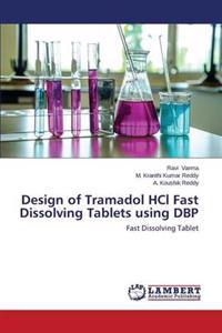 Design of Tramadol Hcl Fast Dissolving Tablets Using Dbp