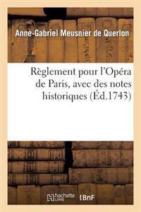 Reglement Pour L'Opera de Paris, Avec Des Nottes Historiques