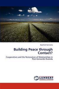 Building Peace Through Contact?