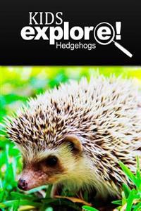 Hedge Hogs - Kids Explore: Animal Books Nonfiction - Books Ages 5-6