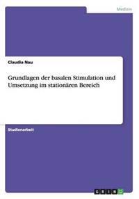 Grundlagen Der Basalen Stimulation Und Umsetzung Im Stationaren Bereich