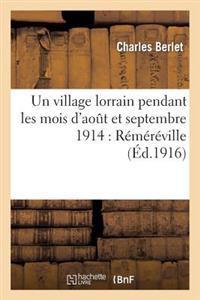 Un Village Lorrain Pendant Les Mois D'Aout Et Septembre 1914: Remereville