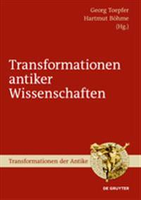 Transformationen Antiker Wissenschaften / Transformations of Ancient Sciences
