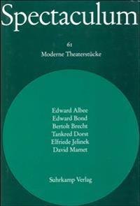 Spectaculum. Sechs moderne Theaterstücke und Materialien