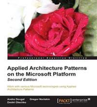 Applied Architecture Patternson the Microsoft Platform