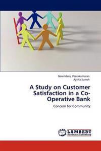 A Study on Customer Satisfaction in a Co-Operative Bank