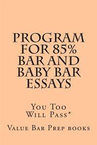 Program for 85% Bar and Baby Bar Essays: You Too Will Pass*
